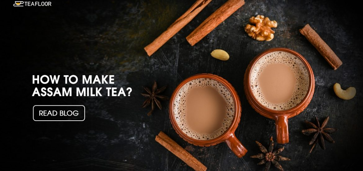 HOW TO MAKE Assam milk tea